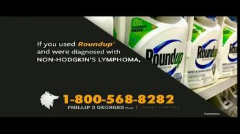 Phillip S. Georges, PLLC TV Spot, 'Roundup: Non-Hodgkin's Lymphoma' - Thumbnail 3