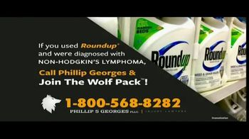 Phillip S. Georges, PLLC TV Spot, 'Roundup: Non-Hodgkin's Lymphoma' - Thumbnail 4