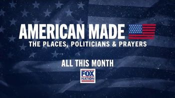 FOX Nation TV Spot, 'American Made: The Places, Politicians & Prayers'