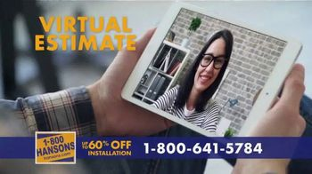 1-800-HANSONS TV Spot, 'Your Home: 60 Percent Off and Virtual Estimate'