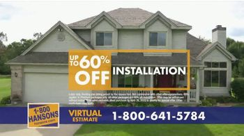 1-800-HANSONS TV Spot, 'Your Home: 60% Off and Virtual Estimate' - Thumbnail 7