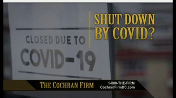 The Cochran Law Firm TV Spot, 'Shut Down by COVID'