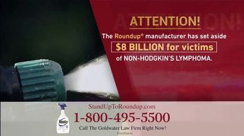 Goldwater Law Firm TV Spot, 'Roundup Linked to Non-Hodgkin's Lymphoma: $8 Billion'