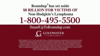 Goldwater Law Firm TV Spot, 'Roundup Linked to Non-Hodgkin's Lymphoma: $8 Billion' - Thumbnail 10