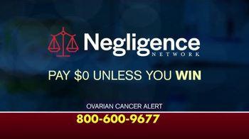 Negligence Network TV Spot, 'Ovarian Cancer'