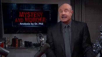 Dr. Phil Podcasts TV Spot, 'Mystery and Murder: Analysis by Dr. Phil: In-Depth Look'