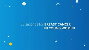 Young Survival Coalition TV Spot, '30 Seconds for Breast Cancer' - Thumbnail 1