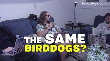 Birddogs TV Spot, 'Interviews' Song by Inner Circle - Thumbnail 6