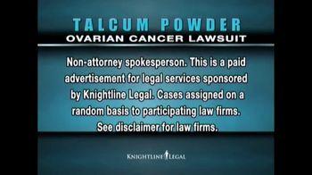 Knightline Legal TV Spot, 'Talcum Powder: Ovarian Cancer' - Thumbnail 1