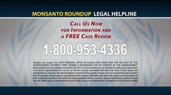 Dunken Law Group PLLC TV Spot, 'Monsanto Roundup and Non-Hodgkins Lymphoma' - Thumbnail 6