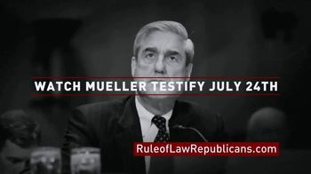 Republicans for the Rule of Law TV Spot, 'Watch Mueller Testify Before Congress' - 1 commercial airings