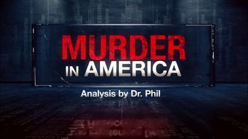 Analysis by Dr. Phil TV Spot, 'Murder in America'