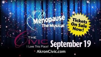 Menopause: The Musical TV Spot, '2019 Akron: Akron Civic Theater'