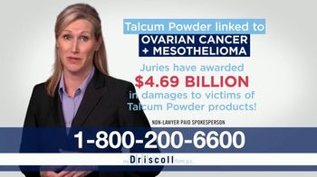 The Driscoll Firm TV Spot, 'Ovarian Cancer and Mesothelioma' - Thumbnail 3