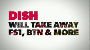 FOX TV Spot, 'Dish Will Take Away FS1, BTN & More' - Thumbnail 1
