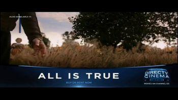 DIRECTV Cinema TV Spot, 'All Is True' - Thumbnail 1