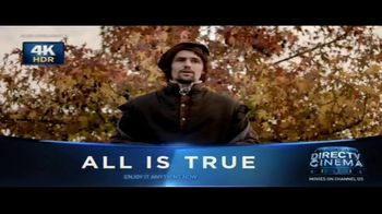 DIRECTV Cinema TV Spot, 'All Is True' - Thumbnail 2