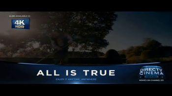 DIRECTV Cinema TV Spot, 'All Is True' - Thumbnail 3
