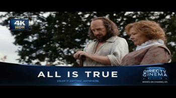 DIRECTV Cinema TV Spot, 'All Is True' - Thumbnail 4