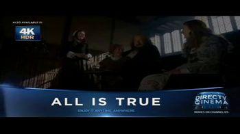 DIRECTV Cinema TV Spot, 'All Is True' - Thumbnail 5