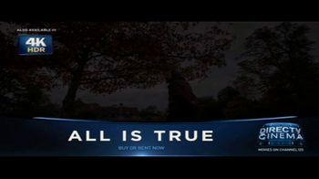 DIRECTV Cinema TV Spot, 'All Is True' - Thumbnail 7