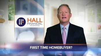 Hall Financial TV Spot, 'First Time Homebuyer'