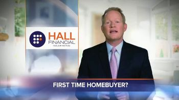 Hall Financial TV Spot, 'First Time Homebuyer'