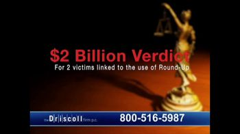 The Driscoll Firm TV Spot, 'Round-Up and Non Hodgkin's Lymphoma' - Thumbnail 5