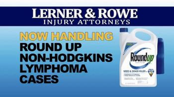 Lerner and Rowe Injury Attorneys TV Spot, 'Now Handling Roundup Cases' - Thumbnail 9