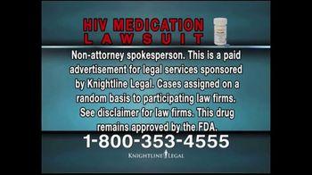 Knightline Legal TV Spot, 'HIV Medication Lawsuit' - Thumbnail 1