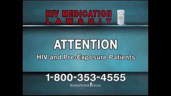Knightline Legal TV Spot, 'HIV Medication Lawsuit'
