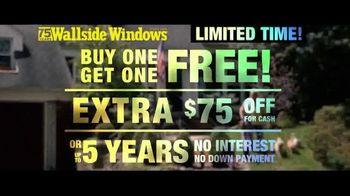 Wallside Windows TV Spot, 'Buy One Get One: Extra $75 Off' - Thumbnail 6