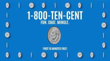 1-800-TEN-CENT TV Spot, 'Chat, Mingle or Find a Single' - Thumbnail 9