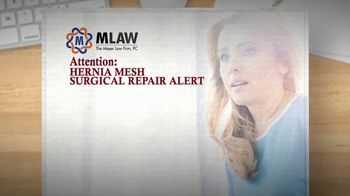 Meyer Law Firm TV Spot, 'Hernia Mesh Surgical Repair Alert' - Thumbnail 1