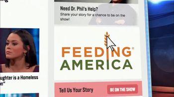 Feeding America TV Spot, 'Dr. Phil: 12 Million Kids' - Thumbnail 10