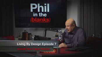 Phil in the Blanks TV Spot, 'Living By Design: Episode 7' - Thumbnail 1