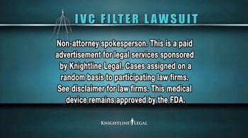 Knightline Legal TV Spot, 'IVC Filter Warning' - Thumbnail 1
