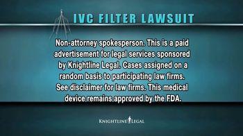 Knightline Legal TV Spot, 'IVC Filter Warning' - Thumbnail 2