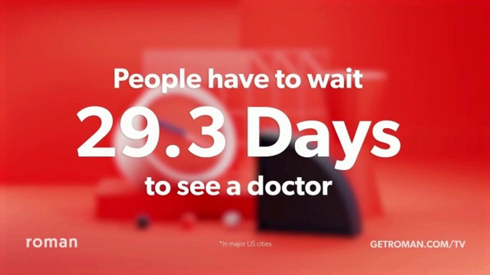 Roman TV Commercial, '29.3 Days to See a Doctor'