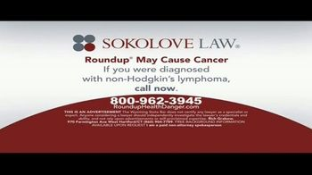 Sokolove Law TV Spot, 'Roundup May Cause Cancer'