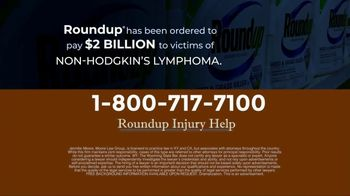 Moore Law Group TV Spot, 'Roundup Injury Help' - Thumbnail 5