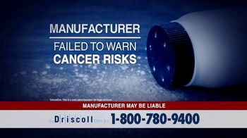 The Driscoll Firm TV Spot, 'Ovarian Cancer: Talc-Based Products'