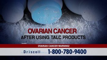 The Driscoll Firm TV Spot, 'Ovarian Cancer: Talc-Based Products' - Thumbnail 6