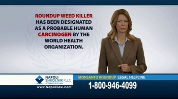 Napoli Shkolnik PLLC TV Spot, \'Monsanto Roundup Legal Helpline\'