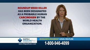 Napoli Shkolnik PLLC TV Spot, 'Monsanto Roundup Legal Helpline'
