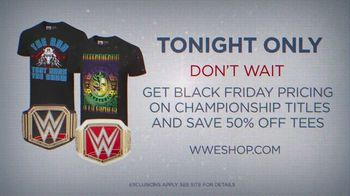 WWE Shop TV Spot, 'Black Friday Pricing: Titles and 50% Off Tees' - 5 commercial airings