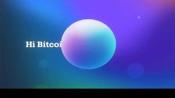 Osprey Bitcoin Trust TV Spot, 'Hi Bitcoin: Low Fees' - Thumbnail 3
