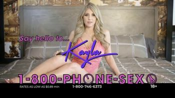 1-800-PHONE-SEXY TV Spot, 'Kayla'
