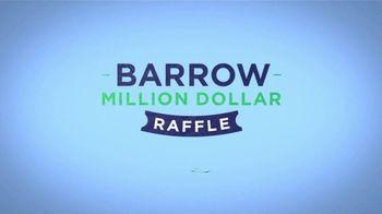 Barrow Million Dollar Raffle TV Spot, 'Every Ticket Tells a Story' - Thumbnail 2