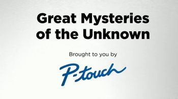 Brother P-Touch TV Spot, 'Great Mysteries of the Unknown' - Thumbnail 1